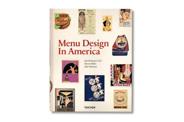 Menu Design in America, 1850-1985, by Jim Heiman.