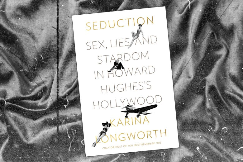 The cover of the book Seduction: Sex, Lies, and Stardom in Howard Hughes's Hollywood.