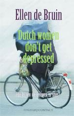 """Ellen de Bruin's  book """"Dutch women don't get depressed."""""""