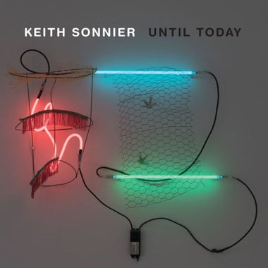 Keith Sonnier: Until Today.