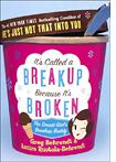 """It's Called a Breakup Because it's Broken"" by Greg Behrendt and Amiira Ruotola Behrendt"