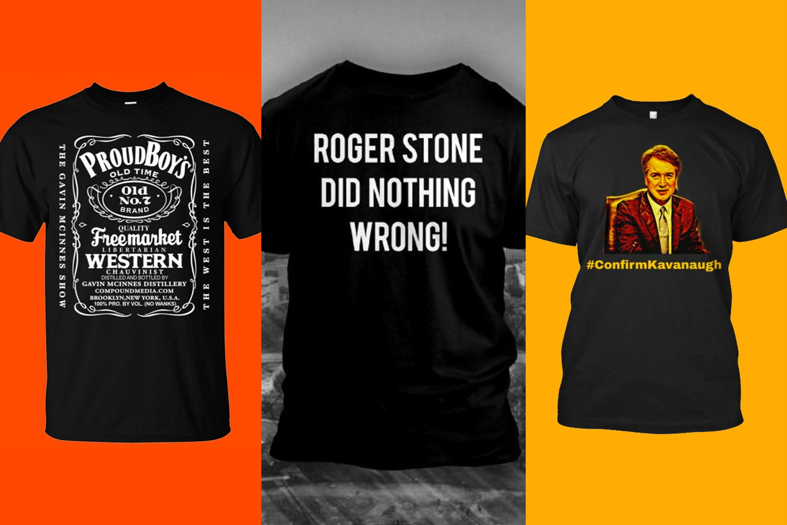 T-shirts with slogans in favor of the Proud Boys, Roger Stone, and Brett Kavanaugh.