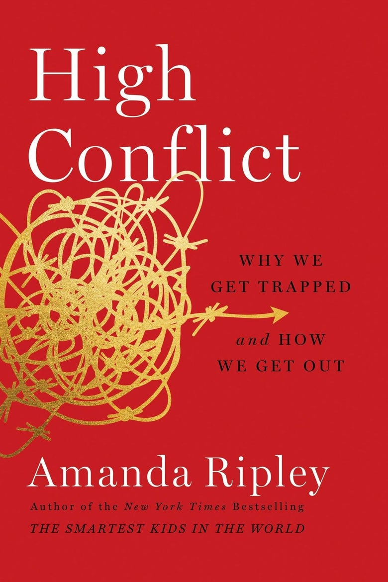 The cover of High Conflict: Why We Get Trapped and How We Get Out, by Amanda Ripley.
