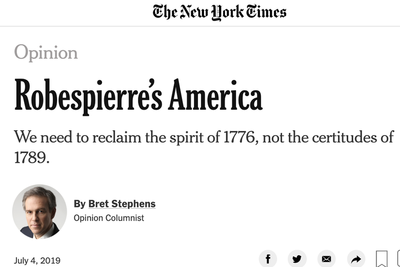 "A screenshot of Bret Stephens' column titled ""Robespierre's America."""
