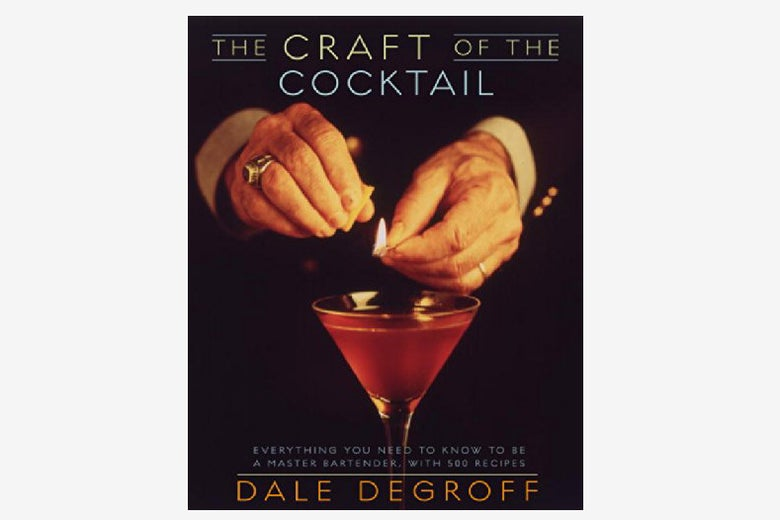 The Craft of the Cocktail.