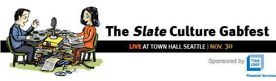 The Slate Culture Gabfest.
