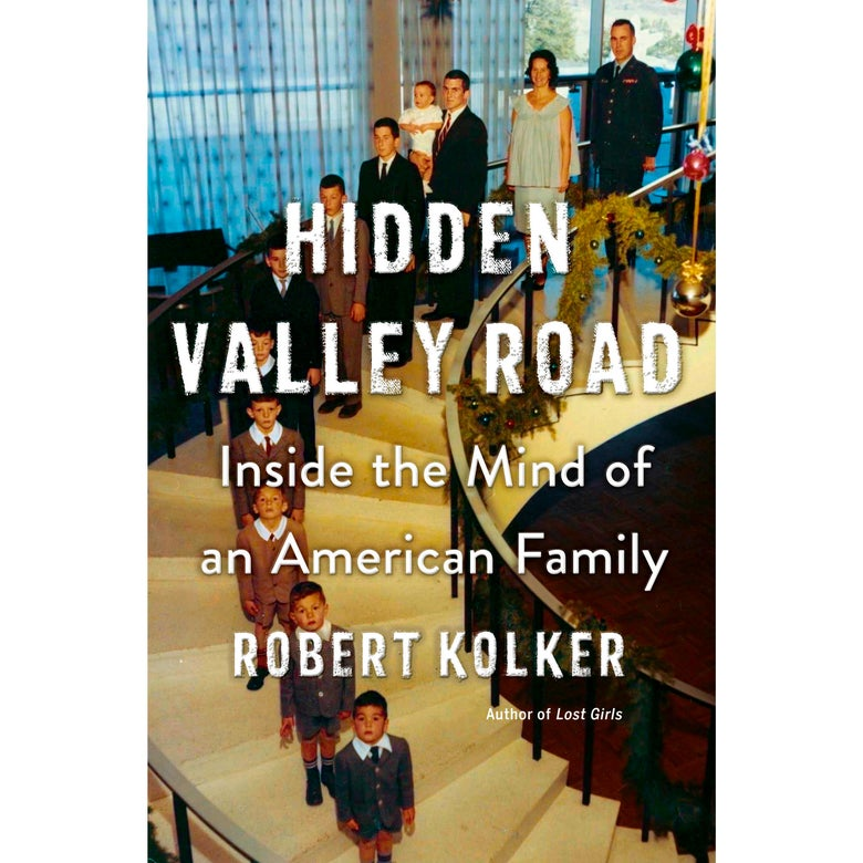 Cover of Hidden Valley Road: Inside the Mind of an American Family.