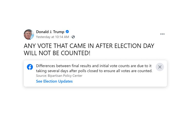 "Trump post that says ""ANY VOTE THAT CAME IN AFTER ELECTION DAY WILL NOT BE COUNTED!"" with a Facebook label under it that says ""Differences between final results and initial vote counts are due to it taking several days after polls closed to ensure all votes are counted."""