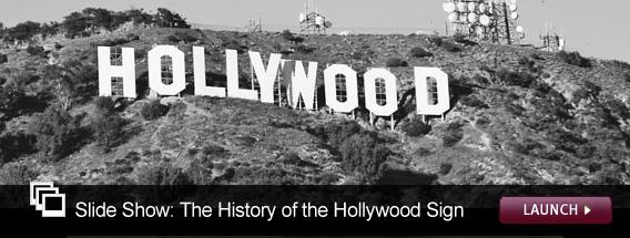 Click here for a slide-show essay on the history of the Hollywood sign.