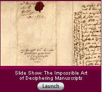 Click here for a slide show on deciphering manuscripts.