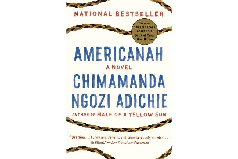 Americanah by Chimamanda Ngozi Adichie.