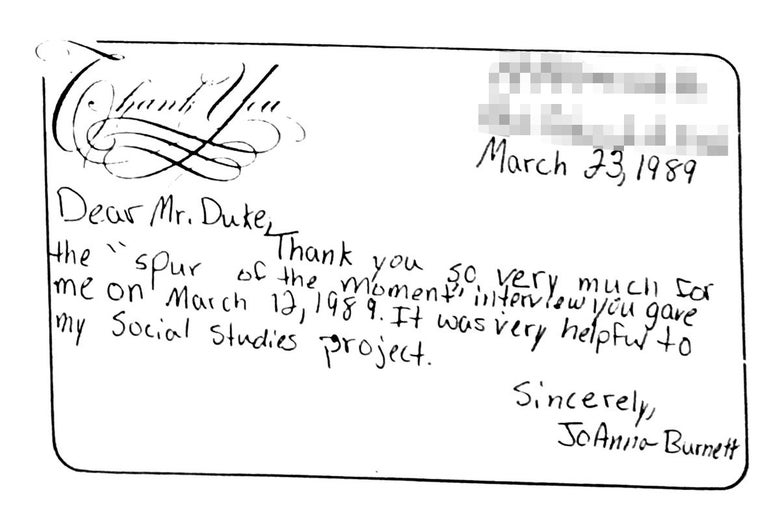 "A handwritten thank-you note that reads: ""March 23, 1989. Dear Mr. Duke, thank you so very much for the 'spur of the moment' interview you gave me on March 12, 1989. It was very helpful to my social studies project. Sincerely, JoAnna Burnett."""