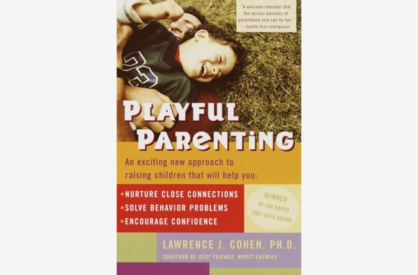 Playful Parenting, by Lawrence J. Cohen.