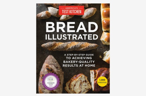 Bread Illustrated: A Step-by-Step Guide to Achieving Bakery-Quality Results at Home.