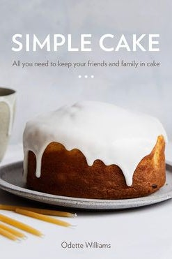 A book cover shows a brown cake with a thick white frosting dripping down the sides. Simple Cake: All you need to keep your friends and family in cake. Odette Williams