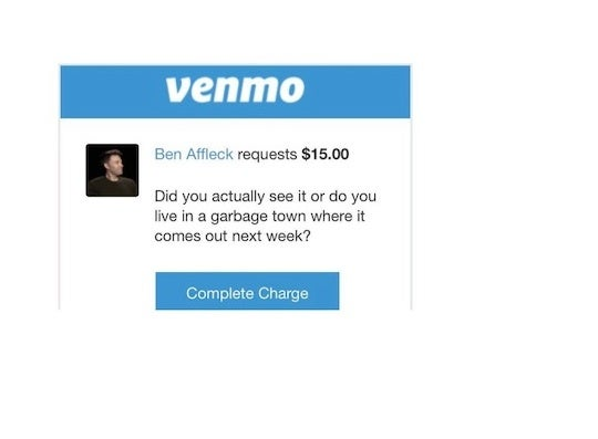 """Affleck replies via Venmo to Max Geller and says """"Did you actually see it, or do you just live in a garbage town where it doesn't come out until next week?"""""""