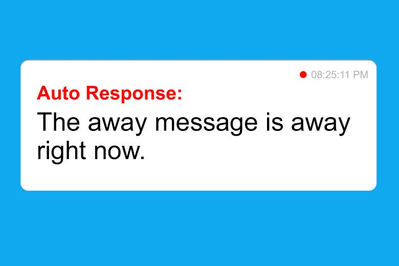 "Away message notification reading ""The away message is away right now."""