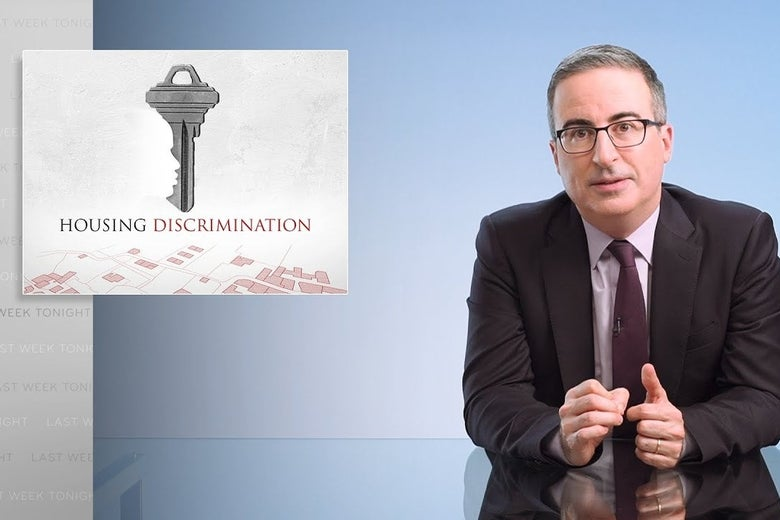 John Oliver Says There�s Only One Way to Fix Housing Discrimination