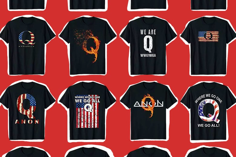Photo illustration of various QAnon-related T-shirts currently for sale.