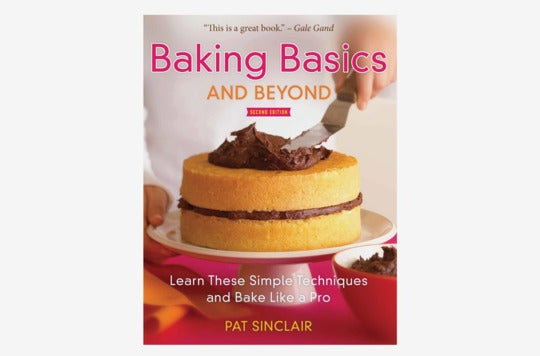 Baking Basics and Beyond: Learn These Simple Techniques and Bake Like a Pro.