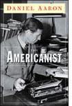 The Americanist, Daniel Aaron.