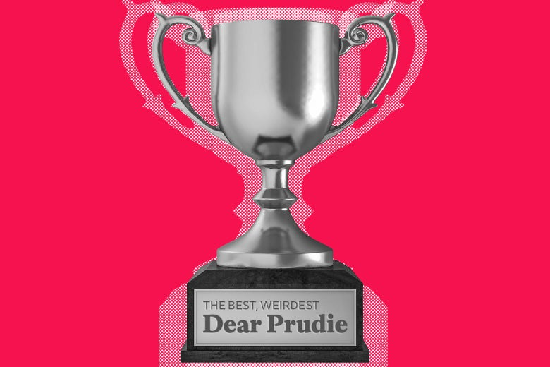 A trophy for the best, weirdest Dear Prudies.