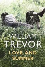 "William Trevor ""Love And Summer"""
