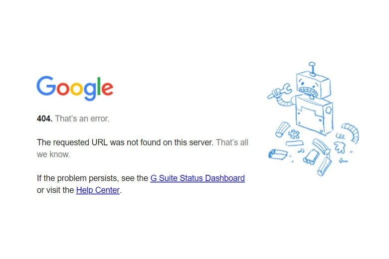An error message from Google shows a broken robot.