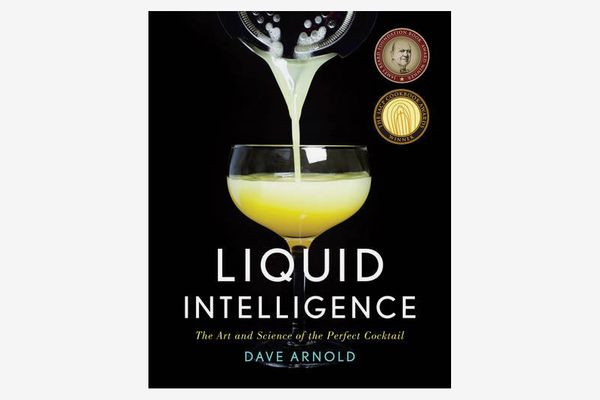"""""""Liquid Intelligence: The Art and Science of the Perfect Cocktail"""" by Dave Arnold"""
