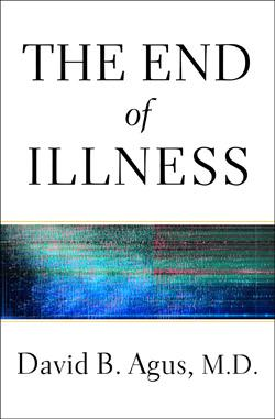The End of Illness by David Agus.