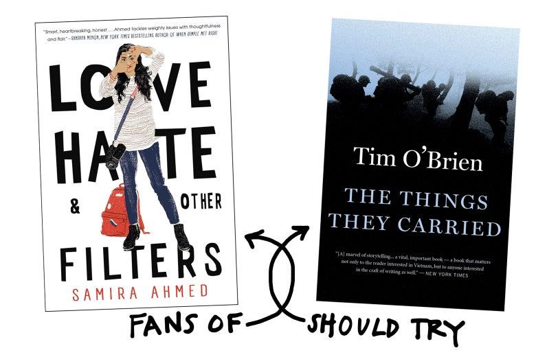 Fans of Love, Hate, and Other Filters should try The Things They Carried by Tim O'Brien.
