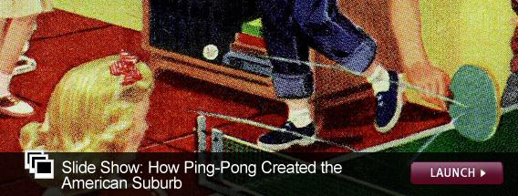 Click here to launch a slideshow on ping-pong.