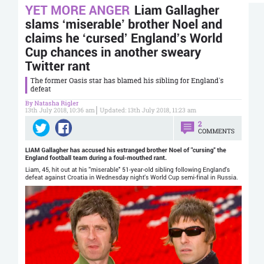 "A headline that says, ""Liam Gallagher slams his 'miserable' brother Noel and claims he 'cursed' England's World Cup chances in another sweary Twitter rant."""