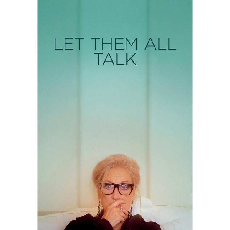 The poster for Let Them All Talk.