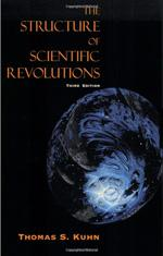 The Structure of Scientific Revolutions, by Thomas S. Kuhn