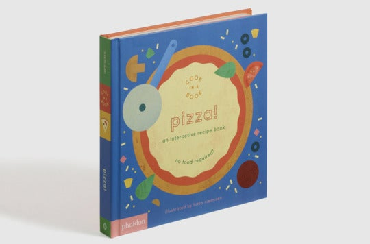 Pizza!: An Interactive Recipe Book.