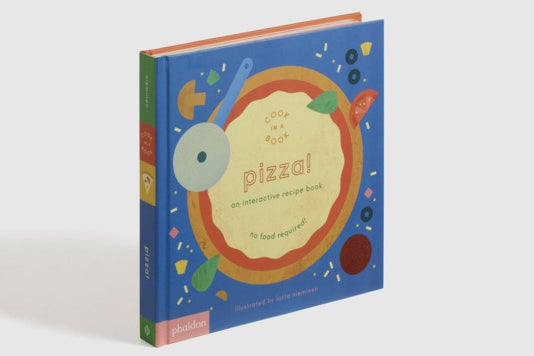 Pizza!: An Interactive Recipe Book.