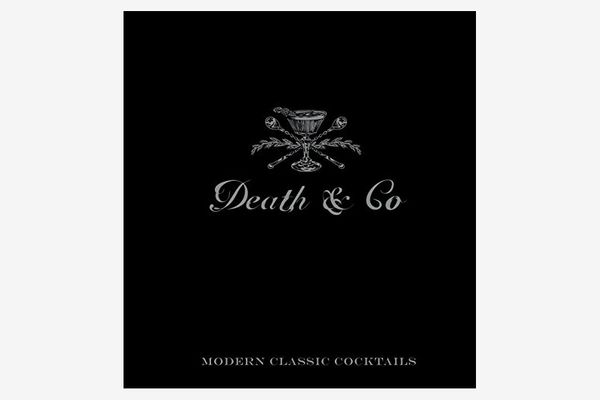 """""""Death & Co.: Modern Classic Cocktails"""" by Nick Fauchald & David Kaplan"""