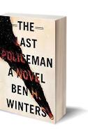 The Last Policeman by Ben H. Winters.