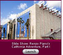 Click here to launch a slide show on Renzo Piano's addition to LACMA.
