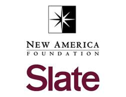 New America Foundation and Slate.