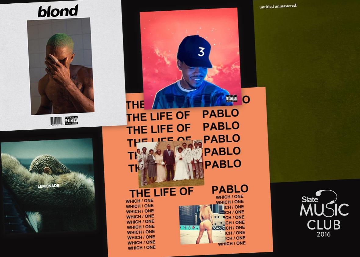 Photo illustration by Slate. Album covers of Kanye West's The Life of Pablo, Beyonce's Lemonade. Chance the Rapper's Coloring Book, Kendrick Lamar's untitled unmastered, and Frank Ocean's Blonde.