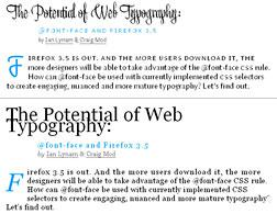The @font-face CSS rule in action (top) vs. a Web page without @font-face support (bottom). Click image to expand.