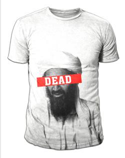 An Osama Bin Laden is dead t-shirt. Click to expand image.