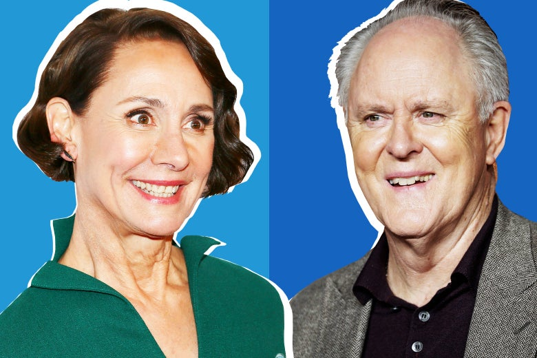 Laurie Metcalf and John Lithgow, soon to be Hillary and Bill.