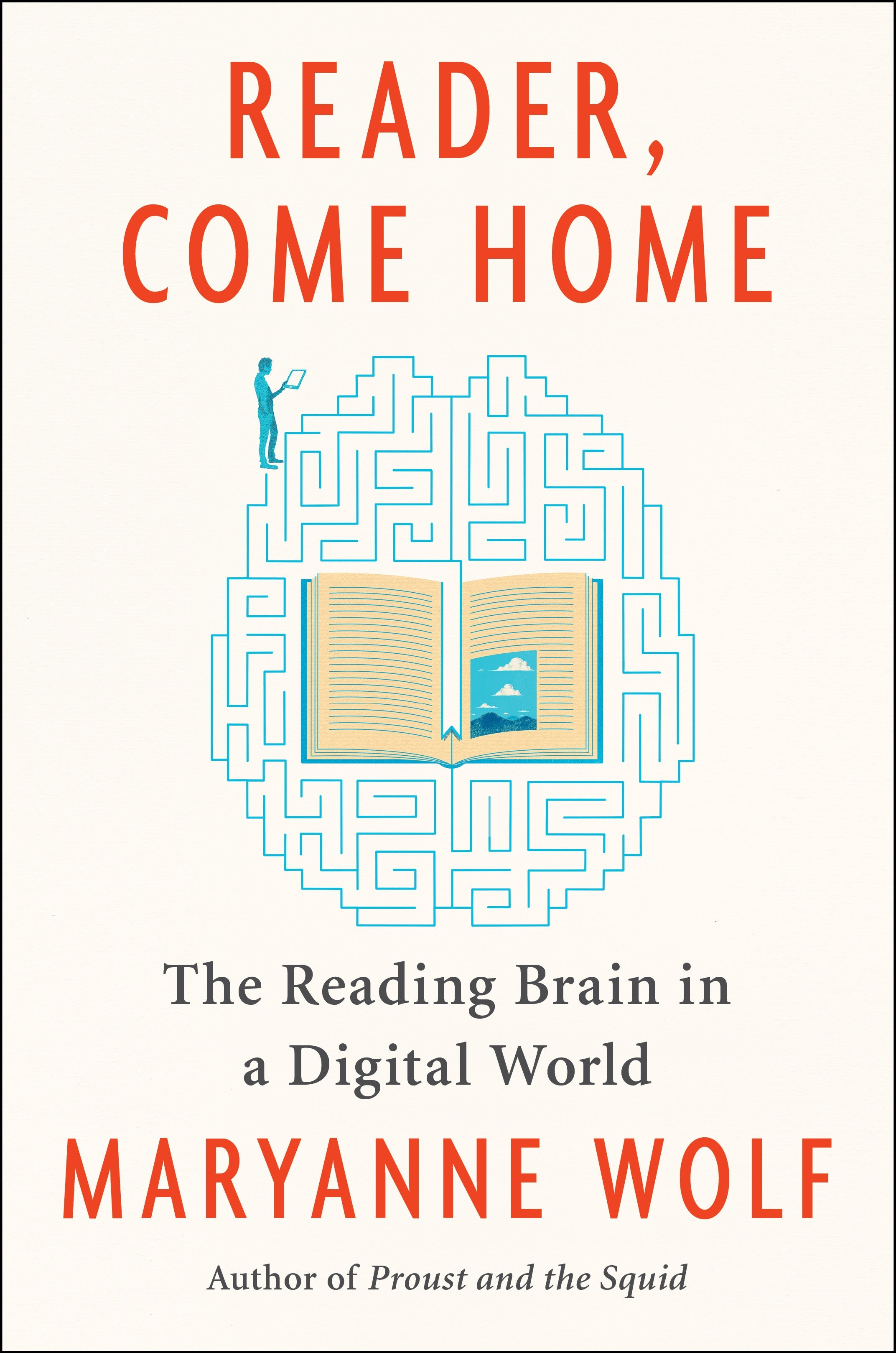 Cover of Reader, Come Home: The Reading Brain in a Digital World.
