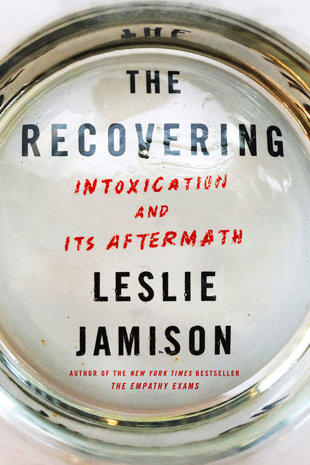 "Book cover: ""The Recovering: Intoxication and Its Aftermath."""