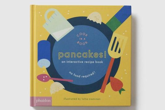 Pancakes!: An Interactive Recipe Book.
