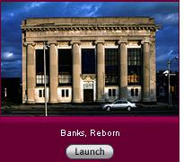 Click here to launch a slide show on banks, reborn.