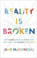 Reality Is Broken by Jane McGonigal.